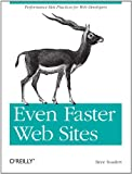 Even Faster Web Sites: Performance Best Practices for Web Developers, Steve Souders, 0596522304