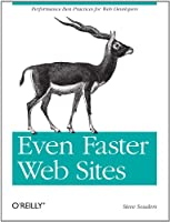 Even Faster Web Sites: Performance Best Practices for Web Developers Front Cover
