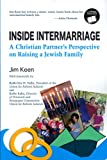 img - for Inside Intermarriage: A Christian Partner's Perspective on Raising a Jewish Family book / textbook / text book