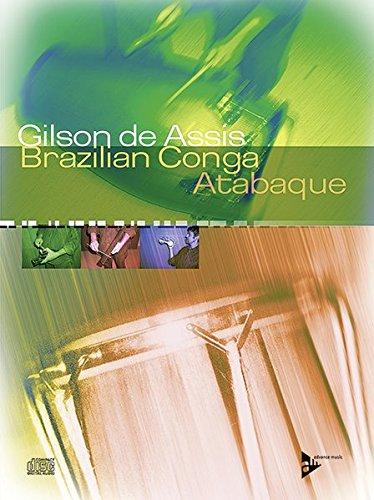 Brazilian Conga -- Atabaque: English/German/Spanish Language Edition, Book & CD (Advance Music)