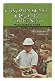 Common Sense Organic Gardening, Warner Fremont Bowers and Lucile Bowers, 0811704521