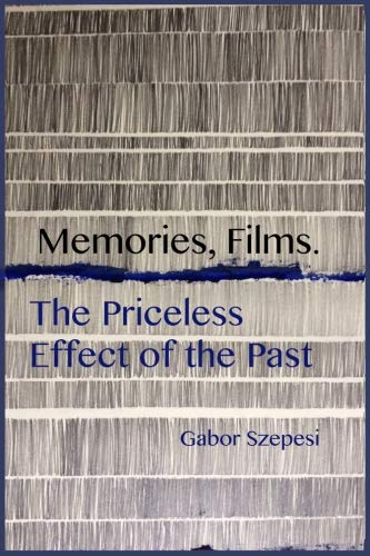 Memories, Films.: The Priceless Effect of the Past