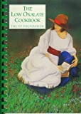 The Low Oxalate Cookbook, , 0965622304