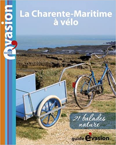 Lire un Evasion à vélo : Vélo buissonnier en Charente maritime pdf epub