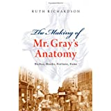 The Making of Mr. Gray's Anatomy: Bodies, books, fortune and fame