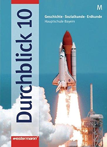 Durchblick  Geschichte   Sozialkunde   Erdkunde Für Hauptschulen In Bayern Ausgabe 2004  Schülerband 10 M