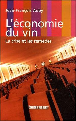 Livres L'économie du vin : La crise et les remèdes epub, pdf