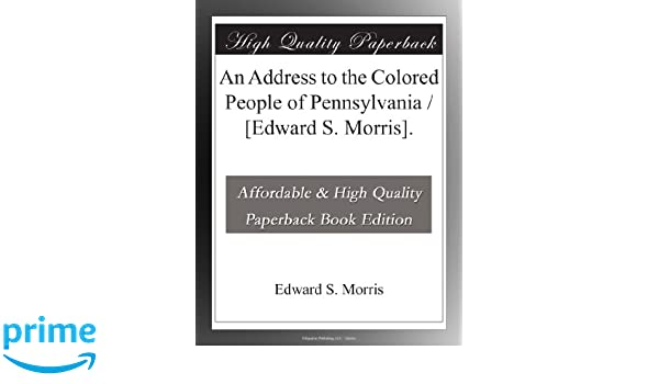 an address to the colored people of pennsylvania edward s morris edward s morris amazoncom books - Colored People Book