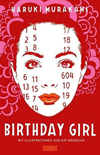 Birthday Girl: (vierfarbig illustrierte Ausgabe) Gebundenes Buch – 1. Februar 2018 Haruki Murakami Kat Menschik Ursula Gräfe 383219858X