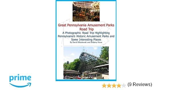 Great Pennsylvania Amusement Parks Road Trip: Witoslawski, Howe: 9780615937373: Amazon.com: Books