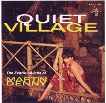 Amazon | Quiet Village | Denny, Martin | イージーリスニング | 音楽