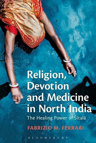 Religion, Devotion and Medicine in North India: The Healing Power of - India Ferrari Store