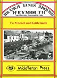 Branch Lines Around Weymouth: From Abbotsbury, Easton and the Quay