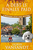A Debt Is Finally Paid (A Marsden-Lacey Cozy Mystery Book 2)