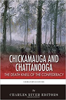 Book Chickamauga and Chattanooga: The Death Knell of the Confederacy
