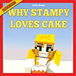 Why Stampy Loves Cake | Griffin Mosley