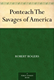 Ponteach The Savages of America (English Edition)