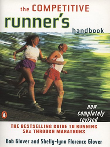 The Competitive Runner's Handbook: The Bestselling Guide to Running 5Ks through ()