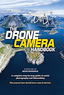 The Drone Camera Handbook: A complete step-by-step guide to aerial photography and filmmaking from Aurum Press