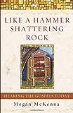 Like a Hammer Shattering Rock, Megan McKenna, 0385508549