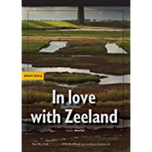 In love with Zeeland (English Edition)