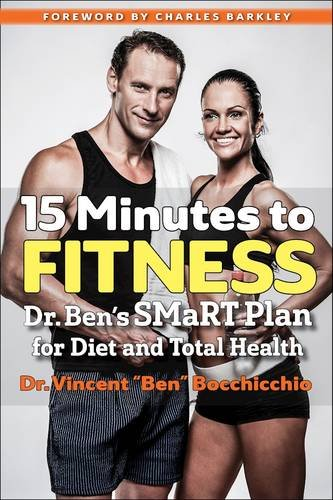 15 Minutes to Fitness: Dr. Ben's SMaRT Plan for Diet and Total Health