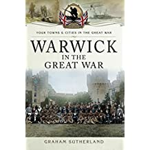 Warwick in the Great War (Towns And Cities)