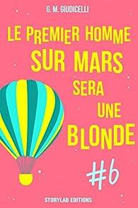 Le premier homme sur Mars sera une blonde, épisode 6 par G.M. Giudicelli
