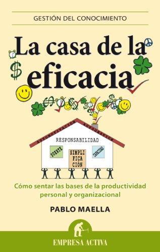 La casa de la eficiencia (Gestion del Conocimiento) (Spanish Edition) [Pablo Maella] (Tapa Blanda)