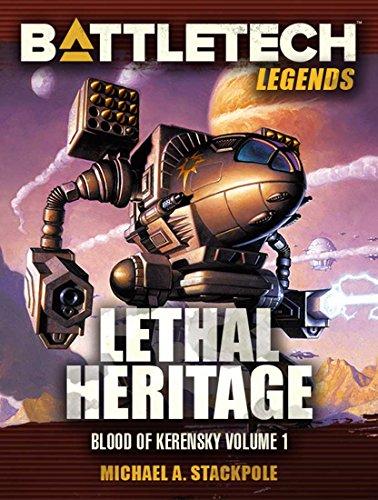 BattleTech Legends: Lethal Heritage (Blood of Kerensky Book 1)