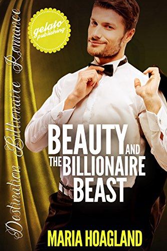 Beauty and the Billionaire Beast (Destination Billionaire Romance Book 6) by [Hoagland, Maria]