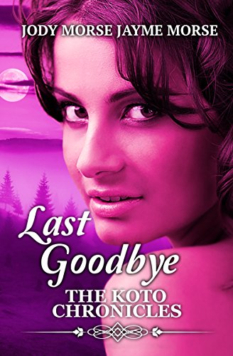 Last Goodbye (The Koto Chronicles Book 5)
