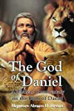 The God of Daniel : A Biblical Commentary on the Book of Daniel, Sleman and Sleman, Hegumen Abraam D., 097096854X