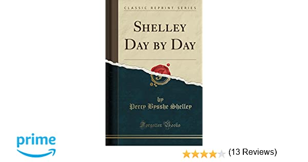 Shelley day by day classic reprint percy bysshe shelley shelley day by day classic reprint percy bysshe shelley 9781332876273 amazon books fandeluxe Image collections