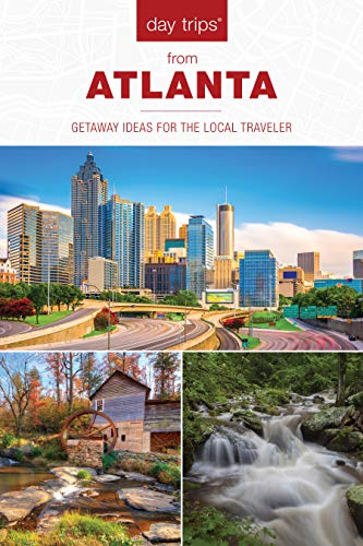 Day Trips® from Atlanta: Getaway Ideas for the Local Traveler (Day Trips Series) ()