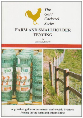 Farm & Small Holder Fencing (The Gold Cockerel Series)