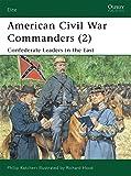 American Civil War Commanders (2): Confederate Leaders in the East (Elite) (Pt.2)