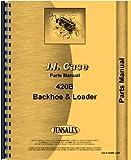 Case 420B Backhoe & Loader Attachment Parts Manual