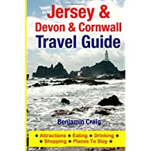 Jersey, Devon & Cornwall Travel Guide: Attractions, Eating, Drinking, Shopping & Places To Stay