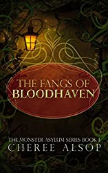 The Monster Asylum Series Book 1:The Fangs of Bloodhaven (English Edition)
