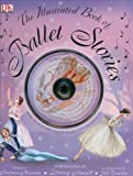 : The Illustrated Book of Ballet Stories