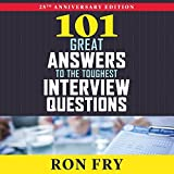 101 Great Answers to the Toughest Interview Questions by Ron Fry (2016-02-01)