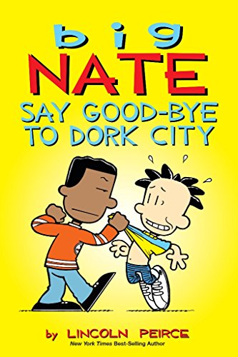 Big Nate: Say Good-bye to Dork City Book Review and Ratings by Kids
