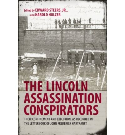Download The Lincoln Assassination Conspirators: Their Confinement and Execution, as Recorded in the Letterbook of John Frederick Hartranft (Hardback) - Common ebook