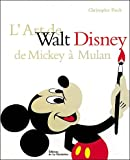 L'Art de Walt Disney de Mickey à Mulan