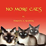 No More Cats, Dorothy Stephens, 0615390099