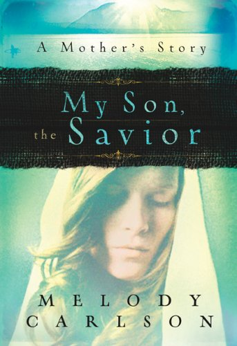 My Son, the Savior: A Mother's Story by Revell