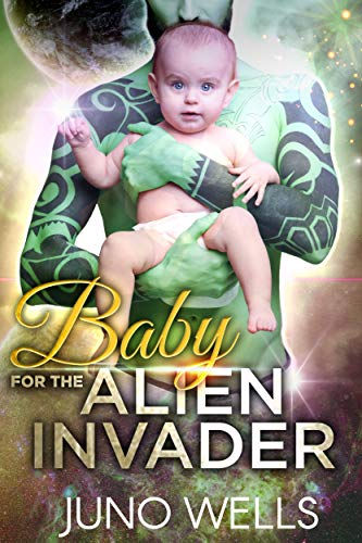 - Baby for the Alien Invader: A Dark Sci-Fi Romance