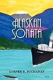 Alaskan Sonata, Garner Buchanan, 1469953447