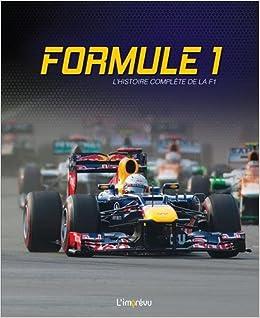 Amazon Fr Formule 1 L Histoire Complete De La F1 L Imprevu